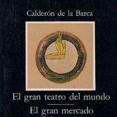 Libros de segunda mano: EL GRAN TEATRO DEL MUNDO - CALDERÓN DE LA BARCA - CÁTEDRA. LETRAS HISPÁNICAS 1987. Lote 240131465
