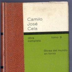 Libros de segunda mano: LA OBRA COMPLETA DE CAMILO JOSÉ CELA. TOMO 9. GLOSA DEL MUNDO EN TORNO - MESA REVUELTA. 5 ª ED. 1962. Lote 40023169