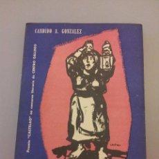 Libros de segunda mano: LAXEIRO. ¡MAL OLLO!. PREMIO CASTELAO. CANDIDO GONZÁLEZ. BUENOS AIRES 1954. Lote 40057159