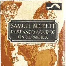 Libros de segunda mano: ESPERANDO A GODOT. FIN DE PARTIDA. SAMUEL BECKET. BARRAL EDITORES. BARCELONA. 1970. Lote 40066485