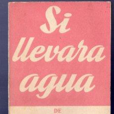 Libros de segunda mano: SI LLEVARA AGUA. CARMEN TROITIÑO. EDICIONES ALFIL. MADRID. 1956.. Lote 40073276