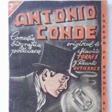 Libros de segunda mano: ANTONIO CONDE, COMEDIA BIOGRAFICA POLICIACA, COMEDIA EN TRES ACTOS, 1942. Lote 40237226