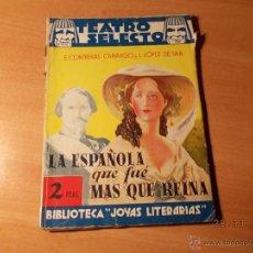 Libros de segunda mano: LA ESPAÑOLA QUE FUE MÁS QUE REINA. TEATRO.. Lote 40265271