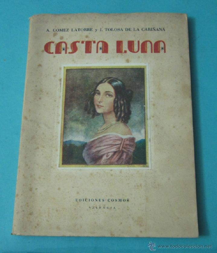 CASTA LUNA. A. GÓMEZ LATORRE / J. TOLOSA DE LA CARIÑANA. COMPAÑIA DE TÁRSILA CRIADO (Libros de Segunda Mano (posteriores a 1936) - Literatura - Teatro)
