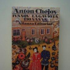 Libros de segunda mano: IVANOV; LA GAVIOTA; TÍO VANYA, DE ANTON CHÉJOV. ALIANZA EDITORIAL,1990. Lote 40416509