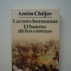 Libros de segunda mano: LAS TRES HERMANAS; EL HUERTO DE LOS CEREZOS, DE ANTÓN CHÉJOV. ALIANZA EDITORIAL, 1991. Lote 40416540
