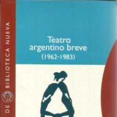 Libros de segunda mano: TEATRO ARGENTINO BREVE. OSVALDO PELLETTIERI. BIBLIOTECA NUEVA. MADRID. 2003. Lote 40478878