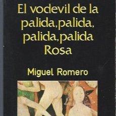 Libros de segunda mano: EL VODEVIL DE LA PALIDA, PALIDA, PALIDA PALIDA ROSA,MIGUEL ROMERO, ESPIRAL TEATRO MADRID 1979. Lote 40651056