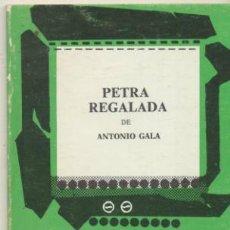 Libros de segunda mano - Petra Regalada de Antonio Gala. Escena nº 18. 3ª Edición 1982. - 41091017