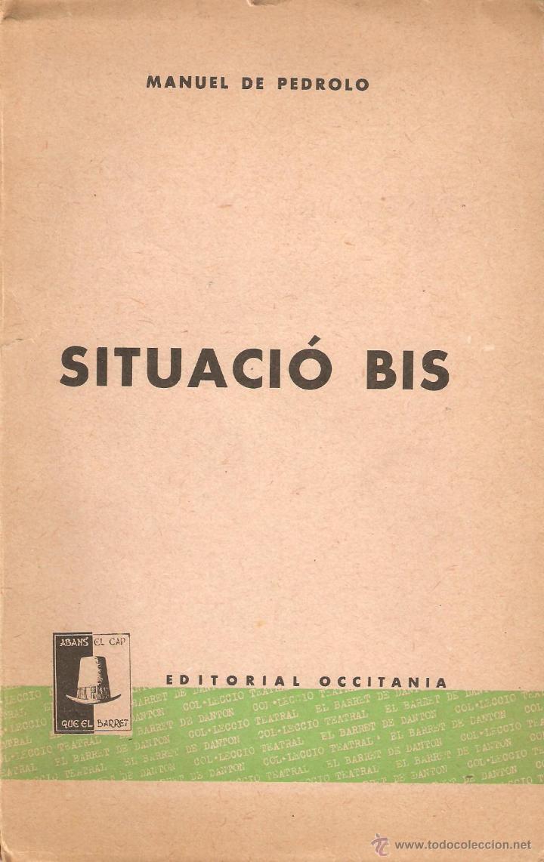 SITUACIÓ BIS. MANUEL DE PEDROLO. PERTENECIÓ A GONZALO MEDINA-CRÍTICO LITERARIO-CONTIENE CORRECCIONES (Libros de Segunda Mano (posteriores a 1936) - Literatura - Teatro)