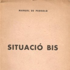 Libros de segunda mano: SITUACIÓ BIS. MANUEL DE PEDROLO. PERTENECIÓ A GONZALO MEDINA-CRÍTICO LITERARIO-CONTIENE CORRECCIONES. Lote 41131965