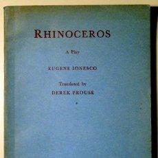 Libros de segunda mano: IONESCO, EUGENE - RHINOCEROS. A PLAY - LONDON 1960 - 1S ENGLISH EDITION. Lote 41026014