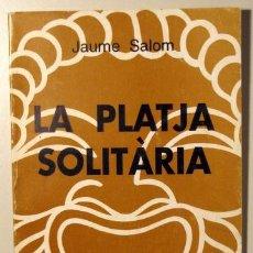 Libros de segunda mano: LA PLATJA SOLITÀRIA, OBRA EN DOS ACTES - SALOM, JAUME [ JAIME ]. Lote 41281590