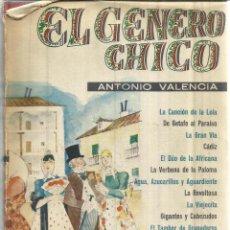 Libros de segunda mano: EL GÉNERO CHICO. ANTONIO VALENCIA. EDICIONES TAURUS. MADRID. 1962. Lote 41503906