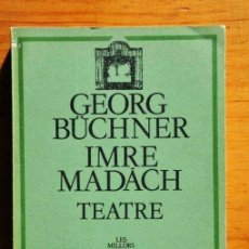 Libros de segunda mano: GEORG BÜCHNER, IMRE MADÁCH: TEATRE, EDICIONS 62, 1985. Lote 41685970
