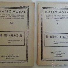 Libros de segunda mano: TEATRO MORAL, EL TIO CARACOLES Y EL MEDICO A PALOS, EDITORIAL BRUNO DEL AMO, 1961. Lote 41737476