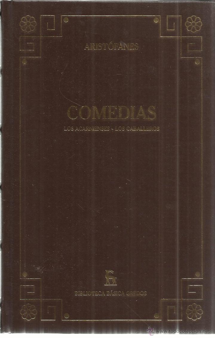 COMEDIAS. LOS ACARNIENSES. LOS CABALLEROS. ARISTÓFANES. GREDOS. MADRID. 2000 (Libros de Segunda Mano (posteriores a 1936) - Literatura - Teatro)