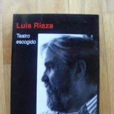 Libros de segunda mano: TEATRO ESCOGIDO, LUIS RIAZA. Lote 42221238