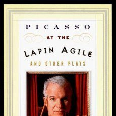 Libros de segunda mano: STEVE MARTIN - PICASSO AT THE LAPIN AGILE FIRMADO POR EL AUTOR 1997. Lote 42283459