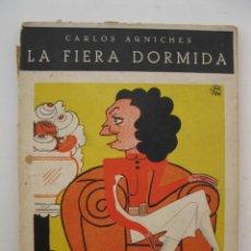 Libros de segunda mano: LA FIERA DORMIDA - CARLOS ARNICHES - BIBLIOTECA TEATRAL Nº 51 - AÑOS 40.. Lote 42349287