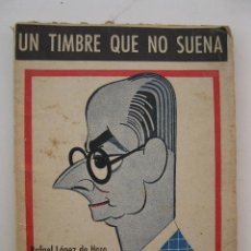 Libros de segunda mano: UN TIMBRE QUE NO SUENA - RAFAEL LÓPEZ DE HARO - BIBLIOTECA TEATRAL Nº 28 - AÑO 1942.. Lote 42349387