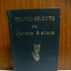 Libros de segunda mano: JAIME SALOM: TEATRO SELECTO, VER CONTENIDO. Lote 42443218