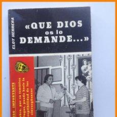 Libros de segunda mano: QUE DIOS OS LO DEMANDE... ELOY HERRERA. Lote 42538997