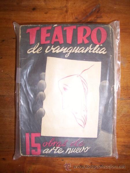 TEATRO DE VANGUARDIA : QUINCE OBRAS DE ARTE NUEVO (Libros de Segunda Mano (posteriores a 1936) - Literatura - Teatro)