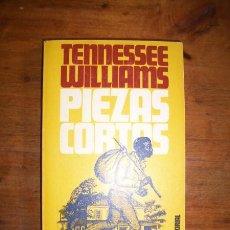 Libros de segunda mano: WILLIAMS, TENNESSEE. PIEZAS CORTAS. Lote 42548185