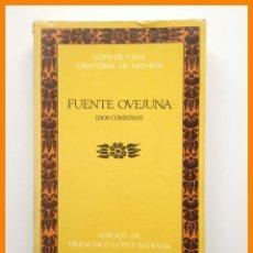 Libros de segunda mano: FUENTE OVEJUNA (DOS COMEDIAS) - LOPE DE VEGA, CRISTOBAL DE MONROY. Lote 42556524