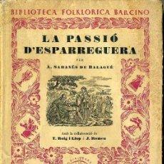 Libros de segunda mano: A. SABANÉS DE BALAGUÉ : LA PASSIÓ D'ESPARREGUERA (BARCINO, 1957). Lote 56117012