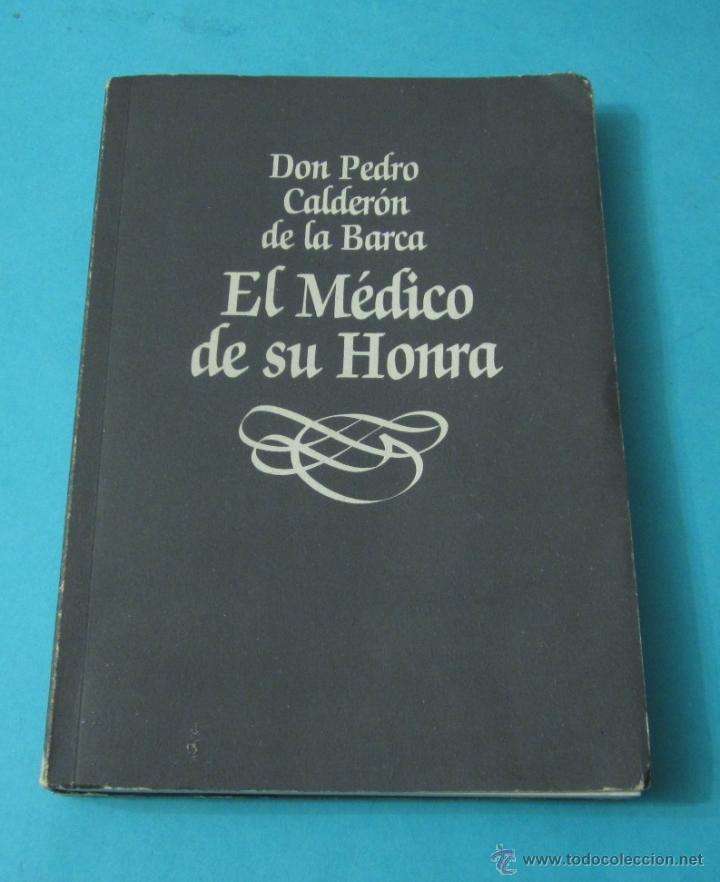 EL MÉDICO DE SU HONRA. DON PEDRO CALDERÓN DE LA BARCA. TEXTO REVISADO POR RAFAEL PÉREZ SIERRA (Libros de Segunda Mano (posteriores a 1936) - Literatura - Teatro)