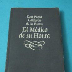 Libros de segunda mano: EL MÉDICO DE SU HONRA. DON PEDRO CALDERÓN DE LA BARCA. TEXTO REVISADO POR RAFAEL PÉREZ SIERRA. Lote 42633019