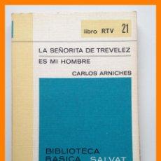 Libros de segunda mano: LA SEÑORITA DE TREVELEZ - ES MI HOMBRE - CARLOS ARNICHES - BIBLIOTECA BASICA SALVAT. LIBRO RTV Nº 21. Lote 42642444