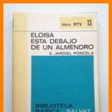 Libros de segunda mano: ELOISA ESTA DEBAJO DE UN ALMENDRO - ENRIQUE JARDIEL PONCELA - BIBLIOTECA BASICA SALVAT. LIBRO RTV Nº. Lote 42642582