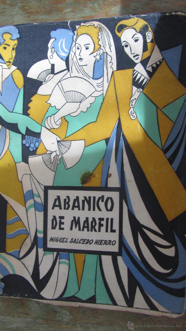 ABANICO DE MARFIL DE MIGUEL SALCEDO HIERRO (DEDICATORIA Y FIRMA DEL AUTOR) (Libros de Segunda Mano (posteriores a 1936) - Literatura - Teatro)