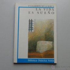 Libros de segunda mano - LA VIDA ES SUEÑO. P. CALDERÓN DE LA BARCA. BIBLIOTECA DIDACTICA ANAYA. - 42814333