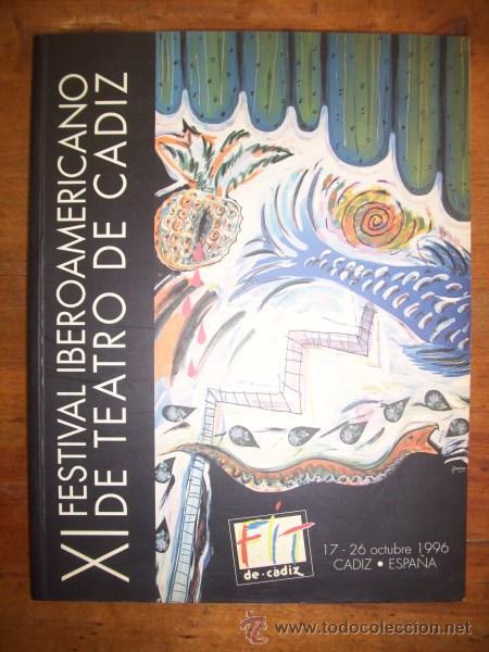 XI FESTIVAL IBEROAMERICANO DE TEATRO DE CÁDIZ : 17-26 OCTUBRE 1996 : CÁDIZ, ESPAÑA (Libros de Segunda Mano (posteriores a 1936) - Literatura - Teatro)