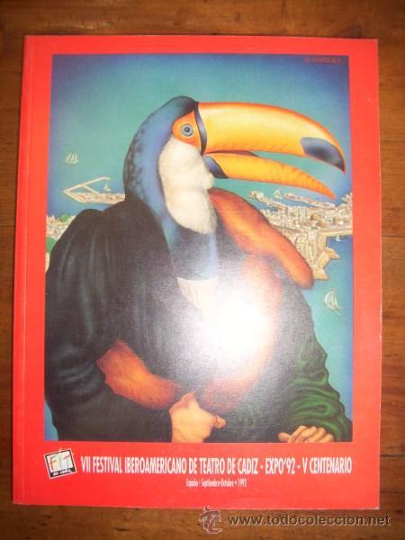 VII FESTIVAL IBEROAMERICANO DE TEATRO DE CÁDIZ : EXPO 92, V CENTENARIO : ESPAÑA, SEPTIEMBRE-OCTUBRE, (Libros de Segunda Mano (posteriores a 1936) - Literatura - Teatro)