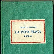 Libros de segunda mano: CECILIA MANTUA : LA PEPA MACA (MILLÀ, 1960) - CON AUTÓGRAFO DE LA AUTORA. Lote 42828826