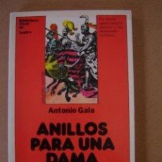 Libros de segunda mano: ANILLOS PARA UNA DAMA - ANTONIO GALA. Lote 42844939