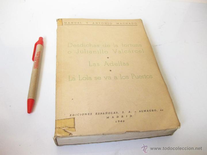 DESDICHAS DE LA FORTUNA O JULIANILLO VALCARCEL - LAS ADELFAS - LA LOLA SE VA A LOS PUERTOS. 1940 (Libros de Segunda Mano (posteriores a 1936) - Literatura - Teatro)
