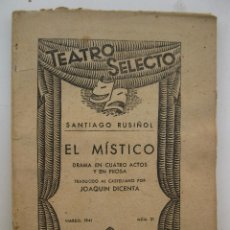 Libros de segunda mano: EL MÍSTICO - SANTIAGO RUSIÑOL - TEATRO SELECTO Nº 31 - EDITORIAL CISNE - AÑO 1941.. Lote 43239356