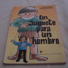 Libros de segunda mano: UN JUGUETE PARA UN HOMBRE - MARYSOL SANMARTÍN - UNIVÉRSITAS EDITORIAL - BADAJOZ. Lote 43345001