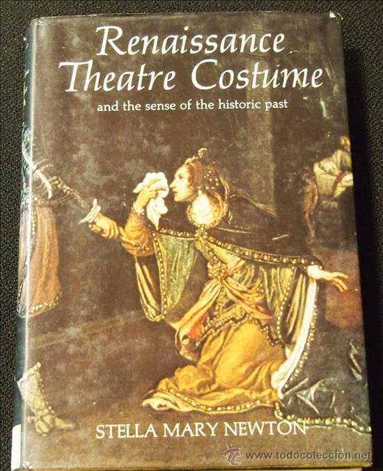 NEWTON, STELLA MARY, RENAISSANCE THEATRE COSTUME, NEW YORK, 1975 (Libros de Segunda Mano (posteriores a 1936) - Literatura - Teatro)