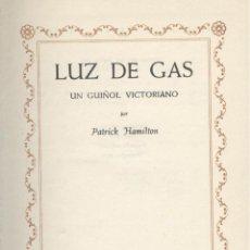 Libros de segunda mano - Patrick HAMILTON. Luz de gas. Un guiñol victoriano. Barcelona, 1952. Teatro - 43900380