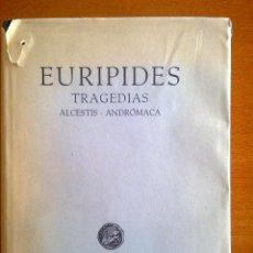 Libros de segunda mano: TRAGEDIAS: ALCESTIS Y ANDRÓMACA, EURÍPIDES. Lote 194641482