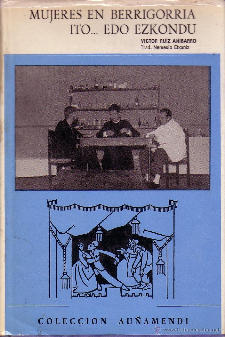 MUJERES EN BERRIGORRIA. RUIZ AÑIBARRO. (Libros de Segunda Mano (posteriores a 1936) - Literatura - Teatro)