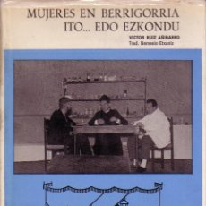 Libros de segunda mano: MUJERES EN BERRIGORRIA. RUIZ AÑIBARRO.. Lote 43934821