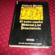 Libros de segunda mano: EL TEATRO ESPAÑOL MEDIEVAL Y DEL RENACIMIENTO. Lote 43961933